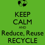 keep-calm-and-reduce-reuse-recycle-4